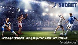 Jenis Sportsbook Paling Digemari Oleh Para Penjudi