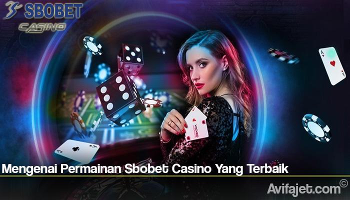 Mengenai Permainan Sbobet Casino Yang Terbaik