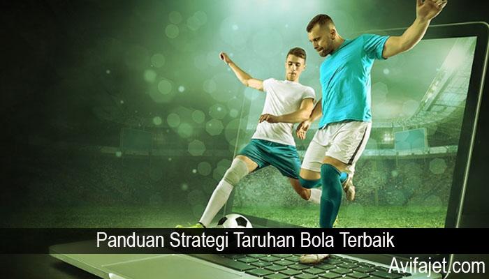 Panduan Strategi Taruhan Bola Terbaik