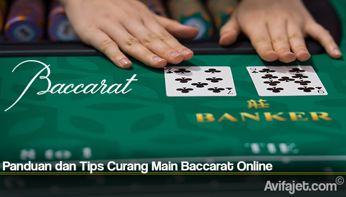Panduan dan Tips Curang Main Baccarat Online