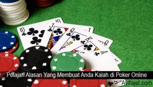 Pelajari Alasan Yang Membuat Anda Kalah di Poker Online
