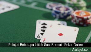 Pelajari Beberapa Istilah Saat Bermain Poker Online
