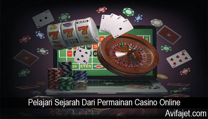 Pelajari Sejarah Dari Permainan Casino Online