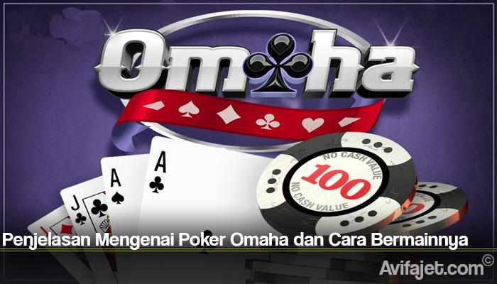 Penjelasan Mengenai Poker Omaha dan Cara Bermainnya