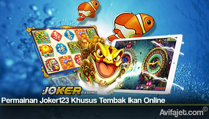Permainan Joker123 Khusus Tembak Ikan Online