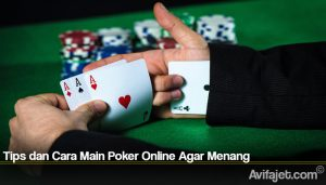Tips dan Cara Main Poker Online Agar Menang