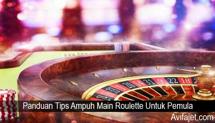 Panduan Tips Ampuh Main Roulette Untuk Pemula