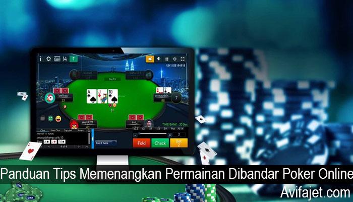 Panduan Tips Memenangkan Permainan Dibandar Poker Online