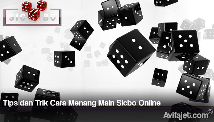 Tips dan Trik Cara Menang Main Sicbo Online