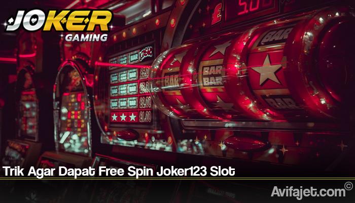 Trik Agar Dapat Free Spin Joker123 Slot