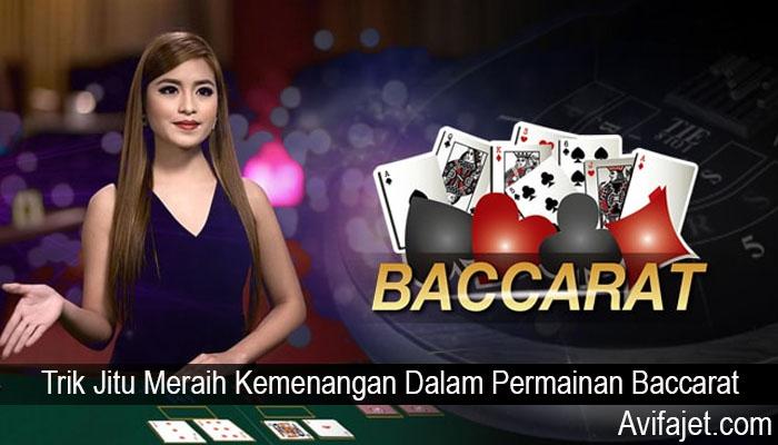Trik Jitu Meraih Kemenangan Dalam Permainan Baccarat